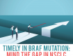 TIMELY IN BRAF MUTATION: MIND THE GAP IN NSCLC